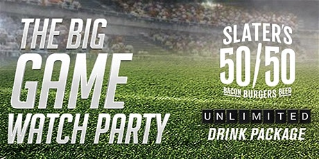 The Big Game Watch Party at Slater's 50/50 HB tickets