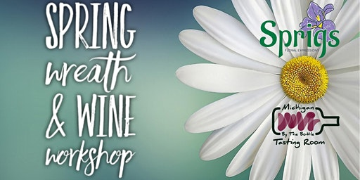 Spring Wreath & Wine Workshop with Sprigs