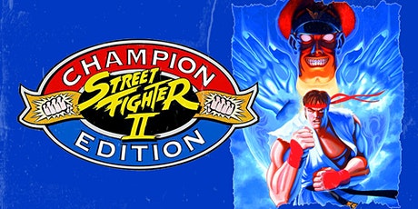 Street Fighter 2 Champion Edition: The Arcade Tournament tickets