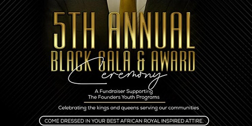 The Founders 5TH Annual Black Gala