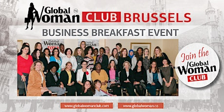 GLOBAL WOMAN CLUB BRUSSELS: BUSINESS NETWORKING BREAKFAST - JANUARY tickets