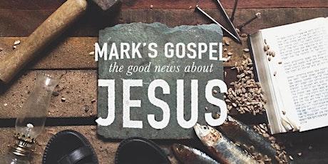 Bible Study - Gospel of Mark tickets