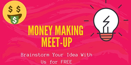 Money Making Meet-Up tickets