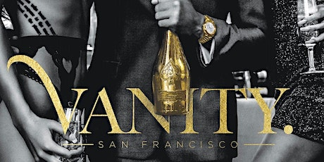 VANITY SF - SATURDAY NIGHTS - FREE Guest List (trend sf) tickets
