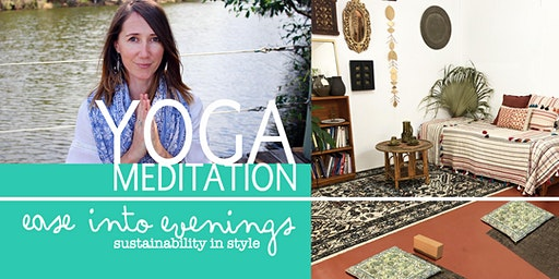 Ease Into Evenings | Yoga and Meditation