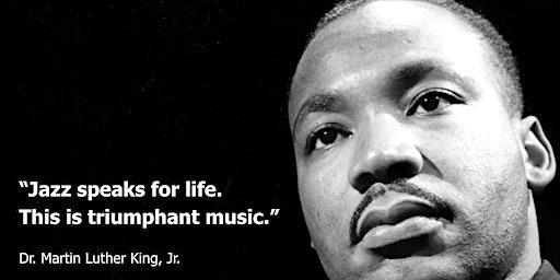 MJC Monday JAZZ   Celebrating Jazz in tribute to Dr. Martin Luther King, Jr