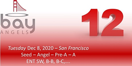Bay Angels Investors Event - Dec 8, 2020- San Francisco tickets