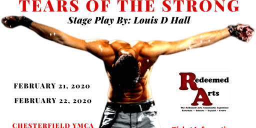 Tears of the Strong - Stage Play