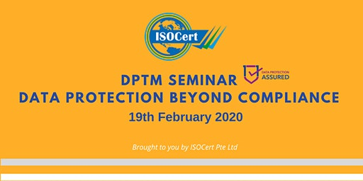 DPTM Seminar - Data Protection Beyond Compliance