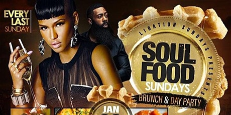 SOUL FOOD SUNDAYS BRUNCH & DAY PARTY tickets