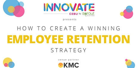 (Cebu) Innovate by Sprout: How to Create a Winning Employee Retention Strategy  tickets