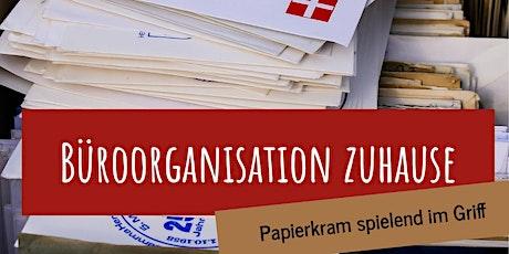 Büroorganisation zuhause - Papierkram spielend im Griff Tickets