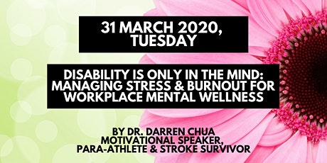 Disability is Only in the Mind: Manage Stress for Workplace Mental Wellness tickets