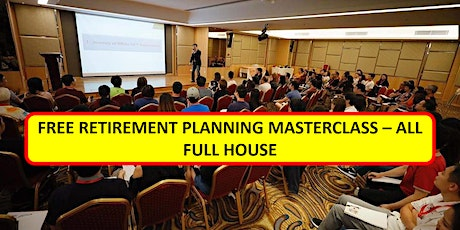 "[FREE 3-Hour Retirement Planning Masterclass For ""Working Professionals""] tickets"