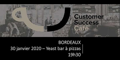Customer Success Café Bordeaux #6 billets