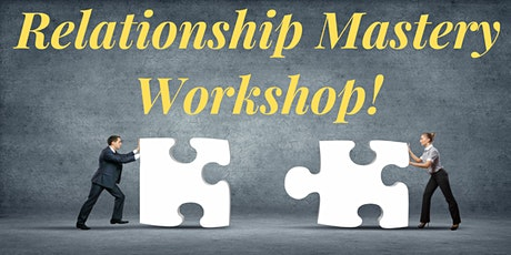 Relationship Mastery Workshop tickets