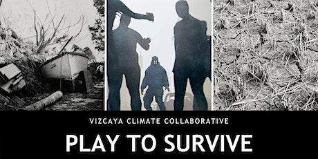 Vizcaya Climate Collaborative: Play to Survive tickets