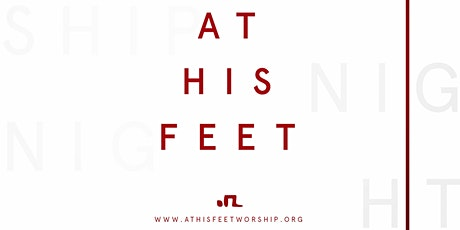 At His Feet Worship Night tickets