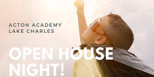 Acton Academy Lake Charles Open House