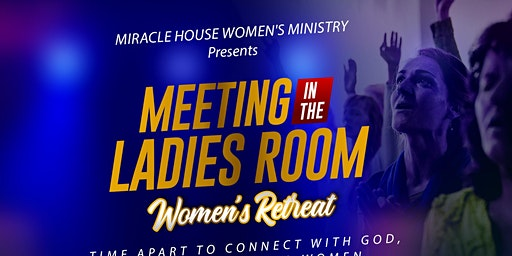 Meeting In the Ladies Room-Women's Retreat