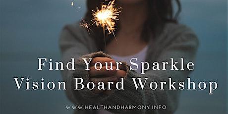Find Your Sparkle - Vision Board Workshop tickets