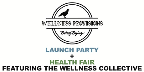 Wellness Provisions Health Fair + Launch Party tickets