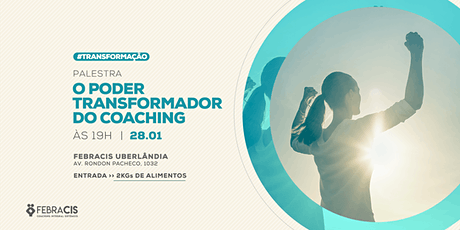 [UBERLÂNDIA/MG] O Poder Transformador do Coaching 28/01 ingressos