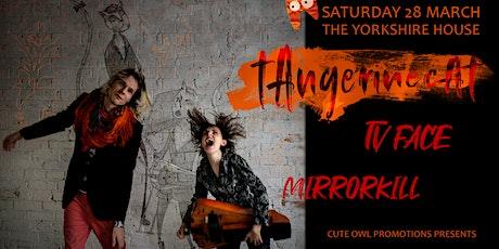 tAngerinecAt//TV Face//Mirrorkill tickets