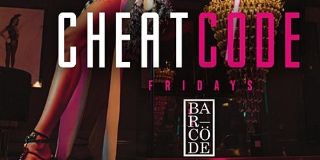 #CheatCode Fridays at BarCode tickets