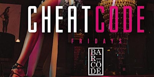 #CheatCode Fridays at BarCode