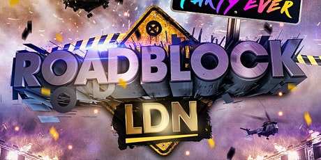 ROADBLOCK LDN tickets
