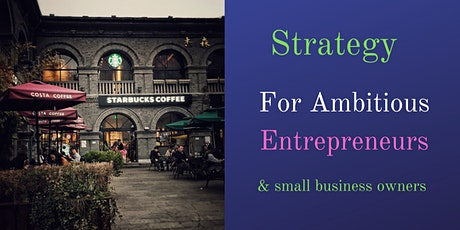 Essential Strategies for Entrepreneurs & Small business owners tickets