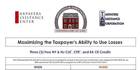 Maximizing the Taxpayer's Ability to Use Losses tickets