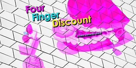 Canceled: Four Finger Discount tickets