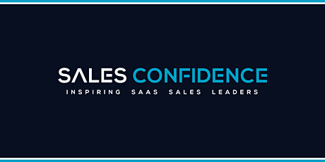 Sales Confidence - B2B SaaS Sales & Revenue Leaders and Managers - London tickets