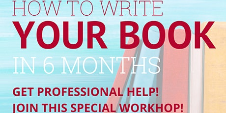 HOW TO WRITE YOUR BOOK IN 6 MONTHS Tickets
