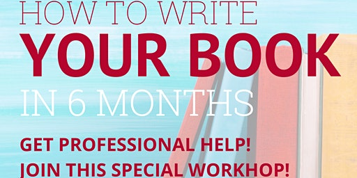 HOW TO WRITE YOUR BOOK IN 6 MONTHS