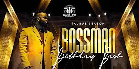 Bossman All Taurus Bash tickets