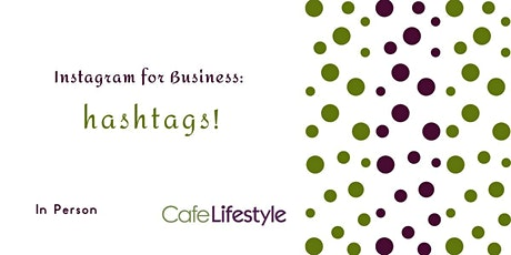 Instagram for Business: Hashtags! tickets