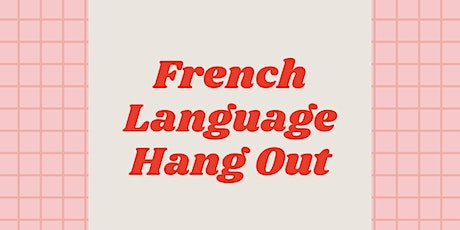 French Language Hang Out tickets