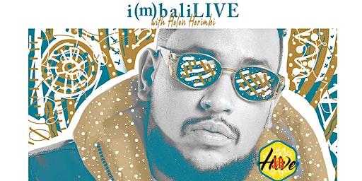 i(m)bali LIVE with Helen Herimbi featuring AKA