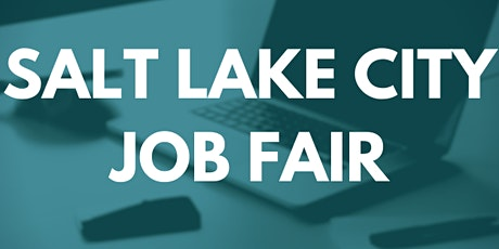 Salt Lake City Job Fair - August 12, 2020 - Career Fair tickets