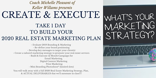 Create & Execute - Build Your 2020 Real Estate Marketing Plan in 1 Day (Jan 22)