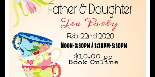 Father & Daughter Tea Party!
