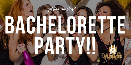 SOUTH BEACH BACHELORETTE PARTY PACKAGE- VIP OPEN BAR, LIMO & CLUB PACKAGE tickets