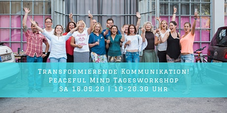 Transformierende Kommunikation | Peaceful Mind Tagesworkshop Tickets