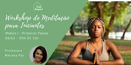 Workshop de Meditação para Iniciantes - Módulo I - Primeiros Passos ingressos
