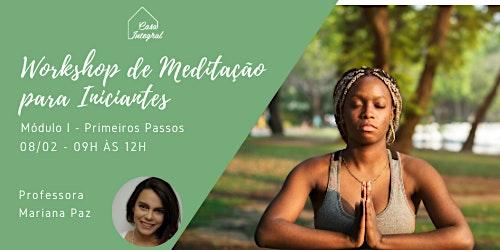 Workshop de Meditação para Iniciantes - Módulo I - Primeiros Passos