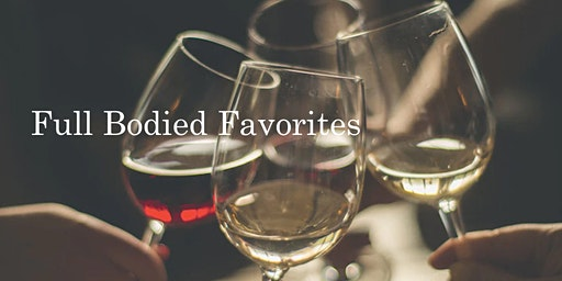 Full Bodied Favorites