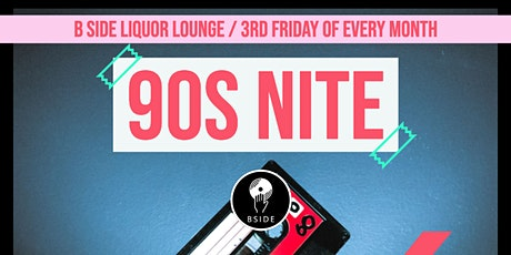90'S Night at B Side Lounge tickets